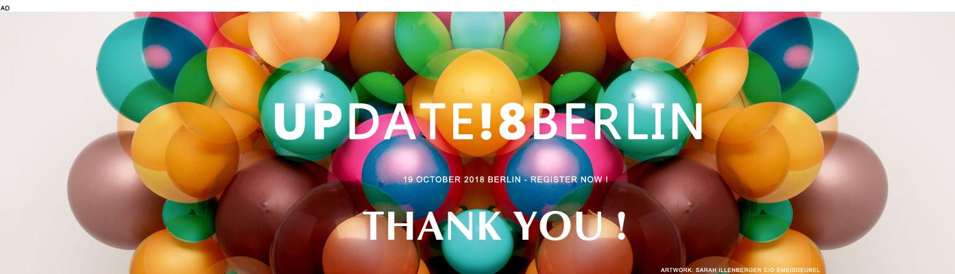 UPDATE 18 BERLIN - 19 OCT -  THANK YOU !