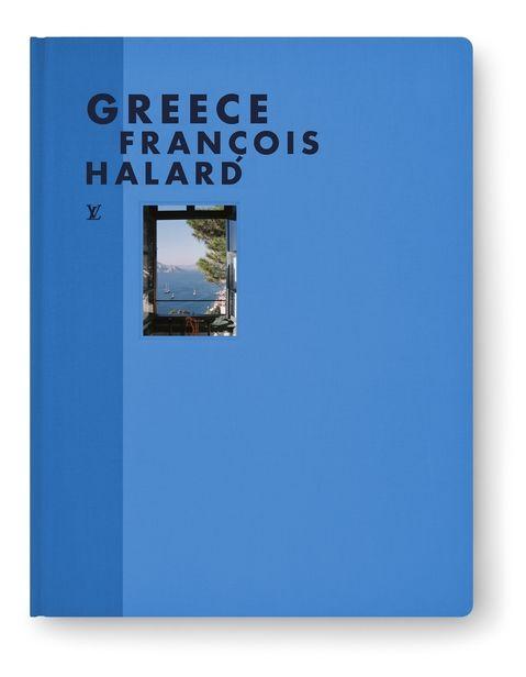 François Halard - Greece, Éditions Louis Vuitton, 2020 © Éditions Louis Vuitton