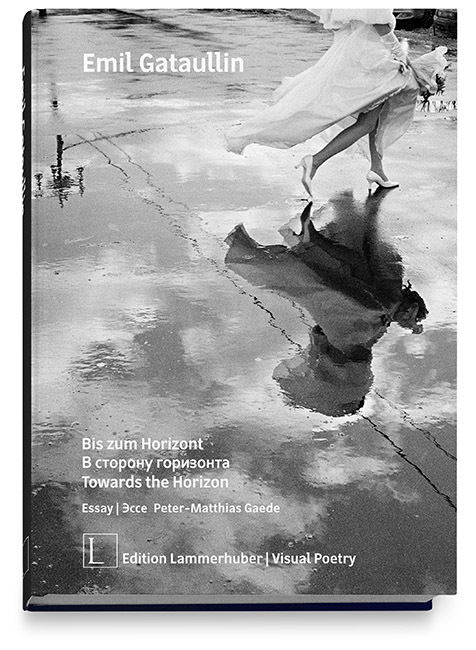 """EDITION LAMMERHUBER presents Emil Gataullins """"Bis zum Horizont"""""""