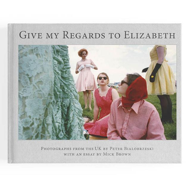 'Give My Regards to Elizabeth' by PETER BIALOBRZESKI