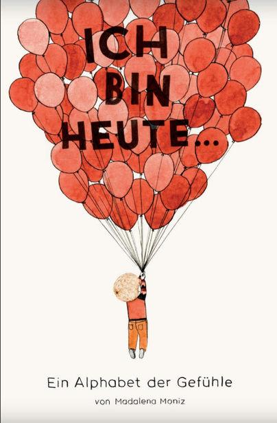 'Today I feel ... / Ich bin heute... ein Alphabet der Gefühle' by illustrator Madalena Moniz (publisher : Midas)