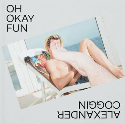 OH OKAY FUN by Alexander Coggin c/o MAKING PICTURES