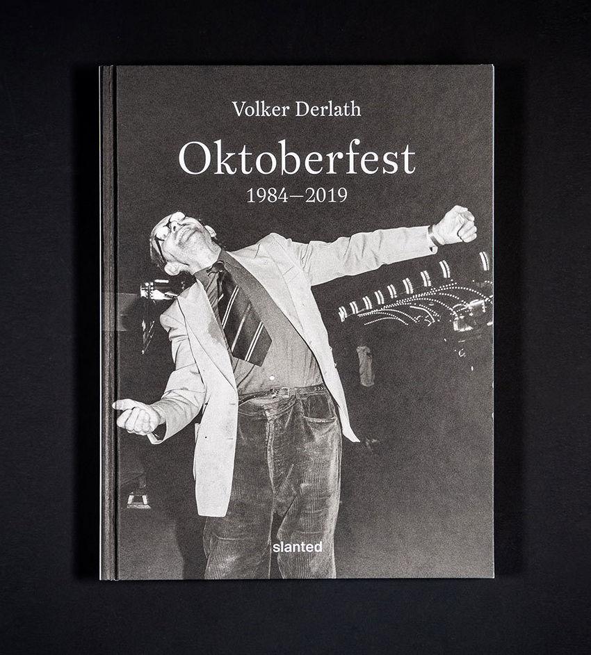 SLANTED PUBLISHERS : Oktoberfest 1984–2019 by Munich photographer Volker Derlath