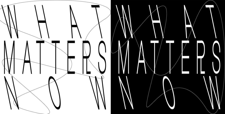 WHAT MATTERS NOW ? # AWARENESSISFIRE @ NINAKLEINAGENCY