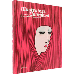 Gestalten Verlag : Illustrators Unlimited - The Essence of Contemporary Illustration