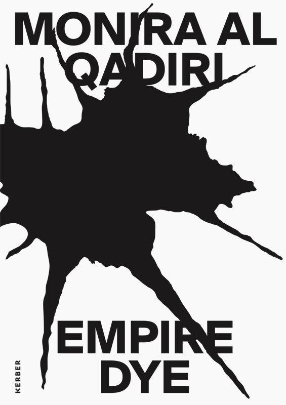 'Empire Dye' by Monira Al Quadiri (Kerber Verlag)