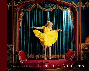 LITTLE ADULTS by Anna Skladmann