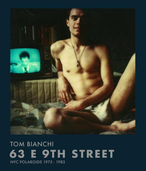 Tom Bianchi: '63 E 9th Street (NYC Polaroids 1975 - 1983)' Published by Damiani