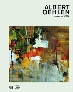 Hatje Cantz : Albert Oehlen - Terpentin 2012