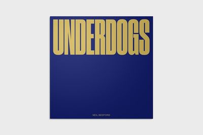 MAKING PICTURES: NEW BOOK BY NEIL BEDFORD 'UNDERDOGS'