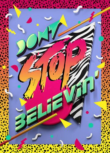 """Don't Stop Believin"""