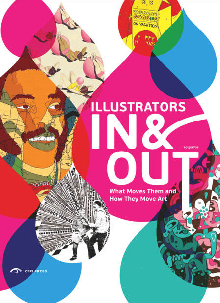 ILLUSTRATORS IN & OUT : What Moves Them and How They Move Art