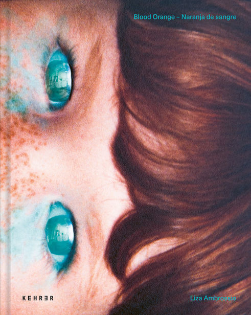 Liza-Ambrossio 'Blood-Orange' / KEHRER VERLAG