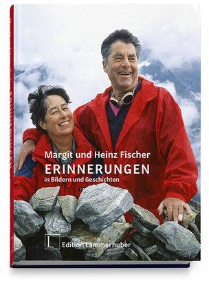 EDITION LAMMERHUBER/Margit und Heiz Fischer - ERINNERUNGEN in Bildern und Geschichten