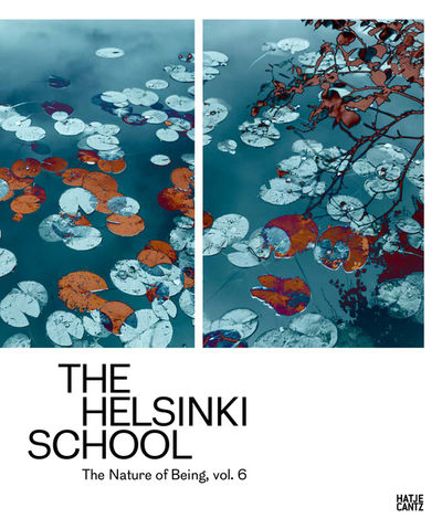 THE HELSINKI SCHOOL THE NATURE OF BEING, VOL 6