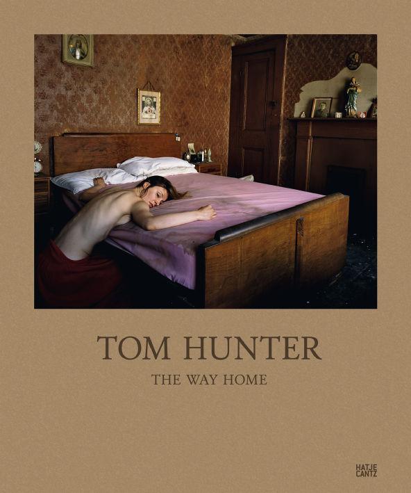 TOM HUNTER - THE WAY HOME (Hatje Cantz, 2012)