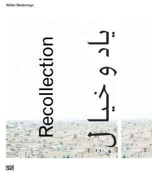 HATJE CANTZ VERLAG : Walter Niedermayr 'Recollection'