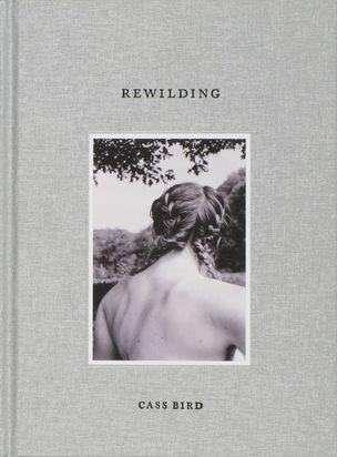 CASS BIRD - Rewilding
