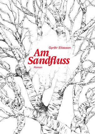 Gyrðir Elíasson - Am Sandfluss (Walde + Graf Publishers)