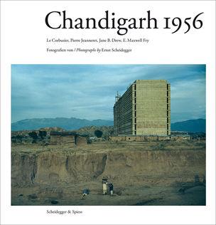 Chandigarh 1956 : Ernst Scheidegger