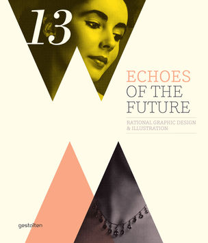 Gestalten : Echoes of the Future - Rational Graphic Design and Illustration