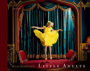 LITTLE ADULTS by Anna Skladmann