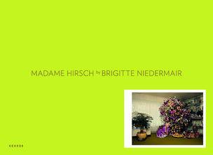 Brigitte Niedermair : Madame Hirsch