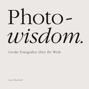 Photo-wisdom by Lewis Blackwell