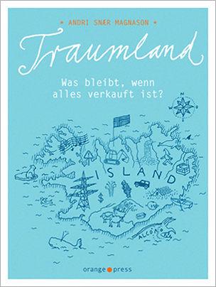 BREAMLAND / TRAUMLAND by Andri Snær Magnason, Orange Press