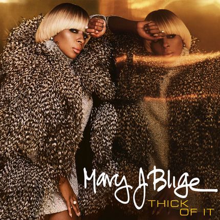 Mary J Blige 'Thick Of It' Artwork